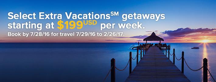 Select Extra Vacations<sup>SM</sup> getaways starting at $199<sup>USD</sup> per week.