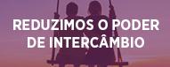 Reduzimos o Poder de Intercâmbio para 6, 7, 9 e 11. Visite Fortaleza, Aquiraz, Caldas Novas e Campinas