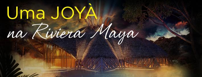 Uma JOYÀ na Riviera Maya